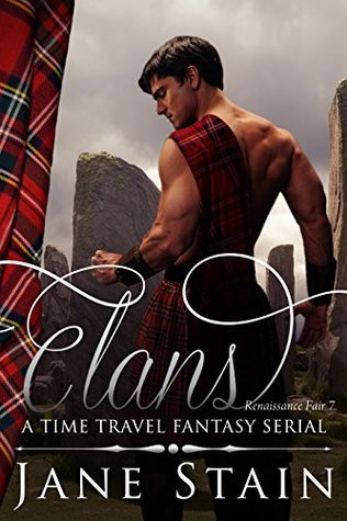 Clans: A Time Travel Fantasy Serial (Renaissance Fair Book 7)  by  Jane Stain