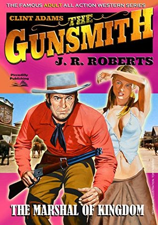 The Marshal of Kingdom (A Clint Adams, The Gunsmith Western Book 7) J. R. Roberts