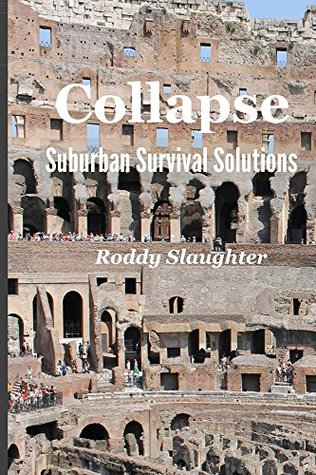 Collapse - Suburban Survival Solutions Roddy Slaughter