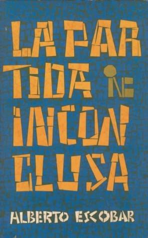 La partida inconclusa  by  Alberto Escobar