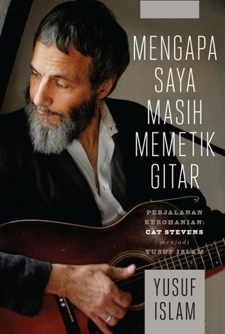 Mengapa Saya Masih Memetik Gitar  by  Yusuf Islam