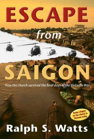 Escape From Saigon Ralph Watts
