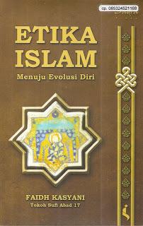 Etika Islam Menuju Evolusi Diri  by  Faidh Kasyani