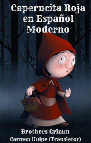Caperucita Roja en Español Moderno  by  Jacob Grimm