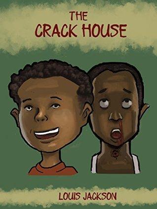 The Crack House Louis Jackson