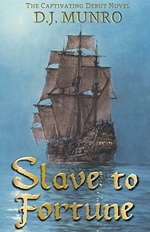 Slave to Fortune D.J.  Munro