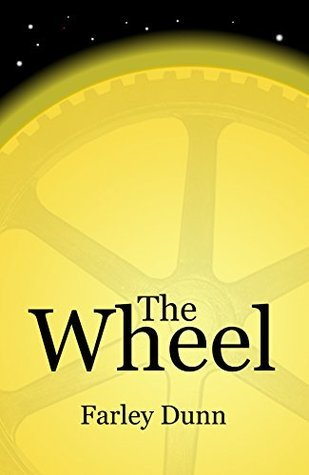 The Wheel  by  Farley Dunn
