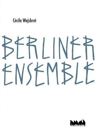 Berliner Ensemble  by  Cecile Wajsbrot