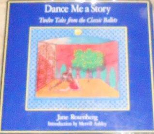 Dance Me a Story  by  Jane Rosenberg