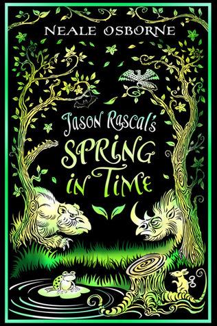 Jason Rascals Spring in Time (The Seasonal Dreamworlds, #1)  by  Neale Osborne