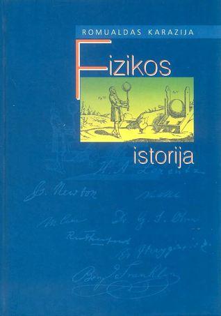Fizikos istorija  by  Romualdas Karazija
