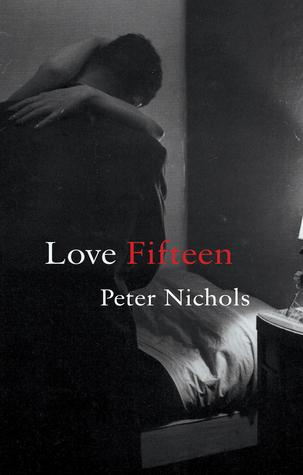 Love Fifteen  by  Peter Nichols