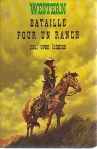Bataille pour un ranch  by  Paul Evan Lehman