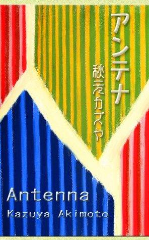 Antena - Antenna  by  Kazuya Akimoto