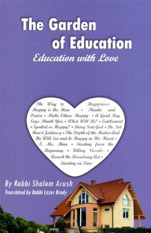 The Garden of Education: Education with Love Shalom Arush