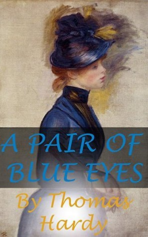 A PAIR OF BLUE EYES (Annotated) Thomas Hardy