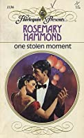 One Stolen Moment  by  Rosemary Hammond