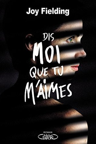 Dis-moi que tu maimes  by  Joy Fielding