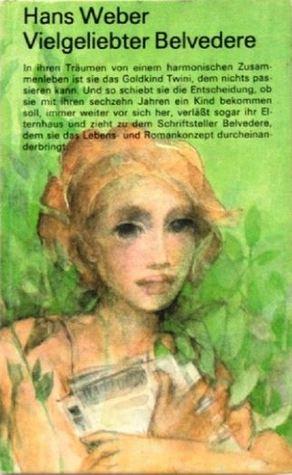 Vielgeliebter Belvedere Hans Weber