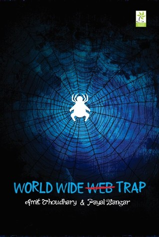 World Wide Web Trap Amit Choudhary
