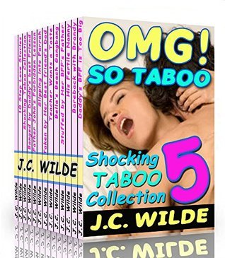OMG! So Taboo 5!: Super Shocking Taboo Collection J.C. Wilde