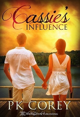 Cassies Influence  by  P.K. Corey