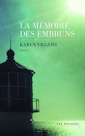 La mémoire des embruns Karen Viggers