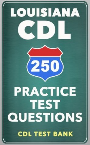 250 Louisiana CDL Practice Test Questions  by  Visitors to CDL Test Bank (cdltestbank.com) have taken thousands of free online CDL practice tests a