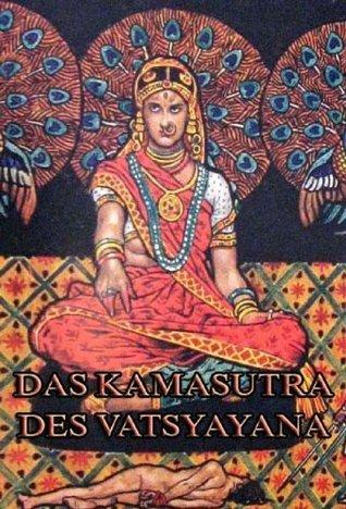 Das Kamasutra des Vatsyayana: Philosophie des Ostens  by  Jazzybee Verlag