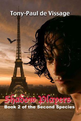 Shadow Players  (The Second Species, #2) Tony-Paul de Vissage