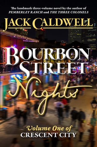 Bourbon Street Nights: Volume One of Crescent City (Crescent City, #1)  by  Jack Caldwell
