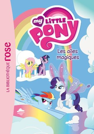 My Little Pony 07 - Les ailes magiques  by  Hasbro