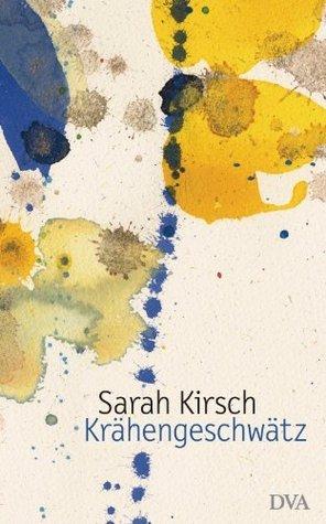Krähengeschwätz Sarah Kirsch