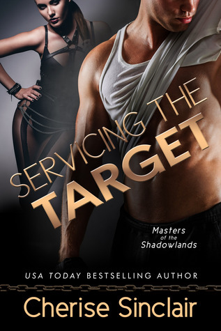 Servicing the Target (Masters of the Shadowlands, #10)  by  Cherise Sinclair