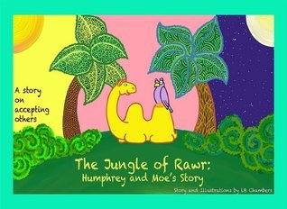 The Jungle of Rawr: Humphrey and Moes Story  by  LB Chambers