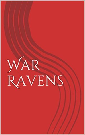 War Ravens (The Taken Book 1)  by  Alicia Miller