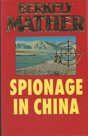 Spionage in China  by  Berkely Mather