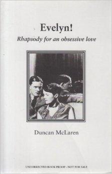 Evelyn!: Rhapsody for an Obsessive Love  by  Duncan McLaren