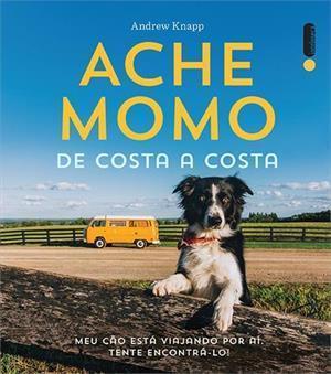 Ache Momo de Costa a Costa  by  Andrew  Knapp