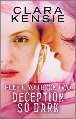 Run to You Book Two: Deception So Dark Clara Kensie