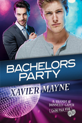 Bachelors Party (Brandt and Donnelly Caper, #5) Xavier  Mayne