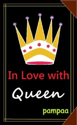 In Love With Queen pampaa