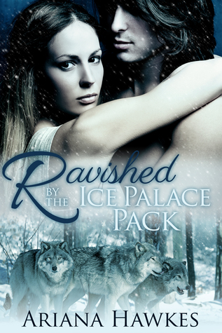 Ravished  by  the Ice Palace Pack by Ariana Hawkes