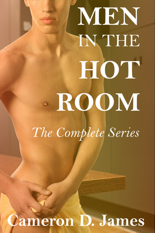 Men In The Hot Room: The Complete Series  by  Cameron D. James