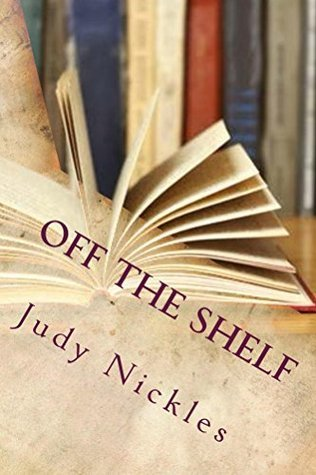 Off the Shelf  by  Judy Nickles