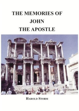 The Memories Of John The Apostle  by  Harold Storm