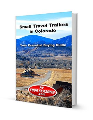 Small Travel Trailers in Colorado: Your Essential Buying Guide RV Four Seasons