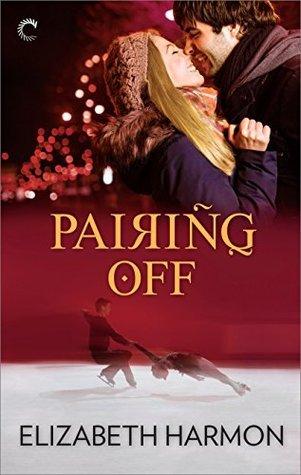 Pairing Off (Red Hot Russians, #1) Elizabeth Harmon