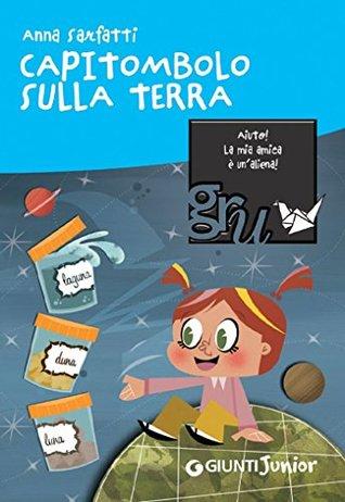 Capitombolo sulla terra (Gru. Giunti ragazzi universale. Under 8)  by  Anna Sarfatti