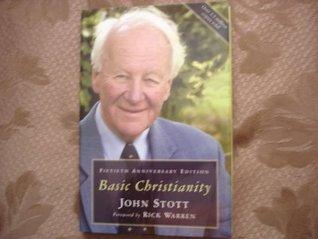 Basic Christianity (50th Anniversary Edition)  by  John R.W. Stott